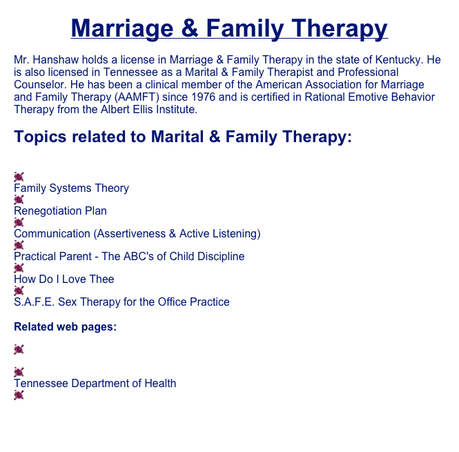 Marriage & Family Therapy Mr. Hanshaw Holds A License In